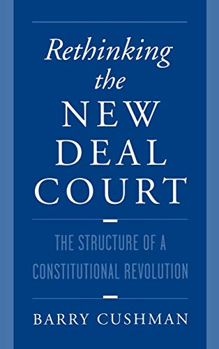 9780195115321: Rethinking the New Deal Court: The Structure of a Constitutional Revolution
