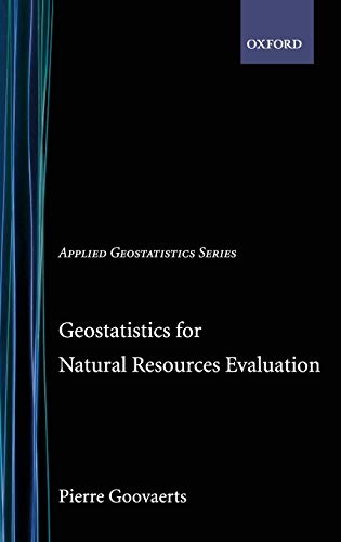 9780195115383: Geostatistics for Natural Resources Evaluation (Applied Geostatistics)