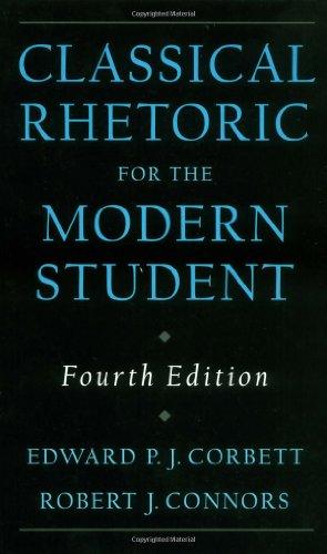 Classical Rhetoric for the Modern Student, 4th: Edward P. J.