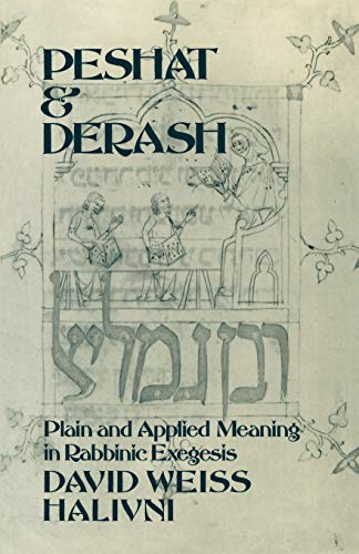 9780195115710: Peshat and Derash: Plain and Applied Meaning in Rabbinic Exegesis