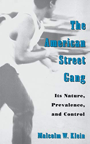 9780195115734: The American Street Gang: Its Nature, Prevalence, and Control (Studies in Crime and Public Policy)