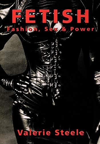 9780195115796: Fetish: Fashion, Sex, and Power