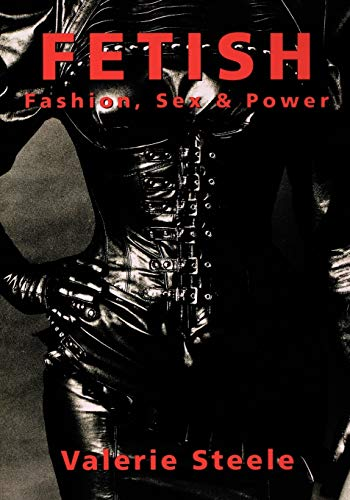 9780195115796: Fetish: Fashion, Sex, and Power