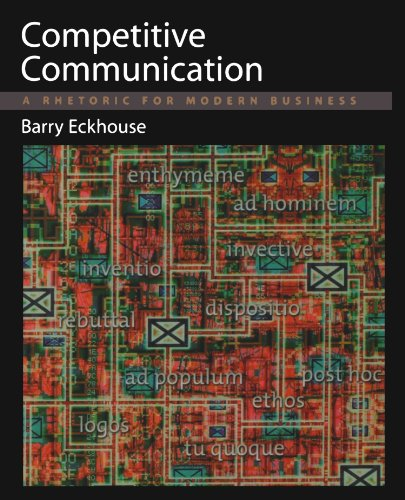 9780195115901: Competitive Communication: A Rhetoric for Modern Business