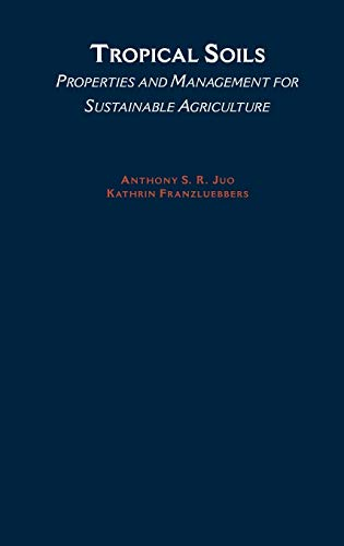 9780195115987: Tropical Soils: Properties and Management for Sustainable Agriculture (Topics in Sustainable Agronomy)