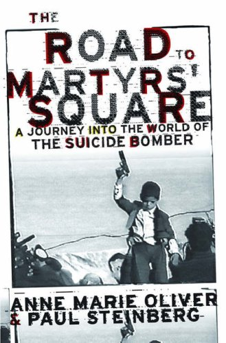 9780195116007: The Road to Martyrs' Square: A Journey into the World of the Suicide Bomber