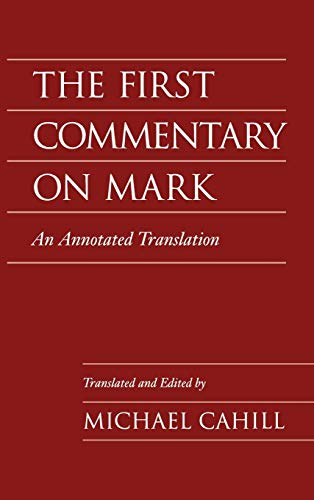 9780195116014: The First Commentary on Mark: An Annotated Translation