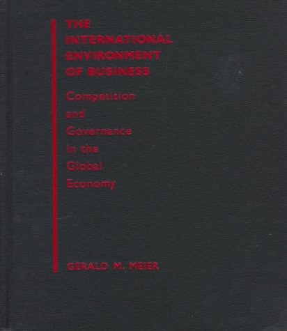 9780195116403: The International Environment of Business: Competition and Governance in the Global Economy