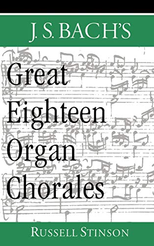 9780195116663: J.S. Bach's Great Eighteen Organ Chorales