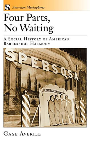 9780195116724: Four Parts, No Waiting: A Social History of American Barbershop Harmony