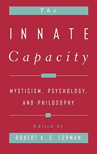 9780195116977: The Innate Capacity: Mysticism, Psychology, and Philosophy
