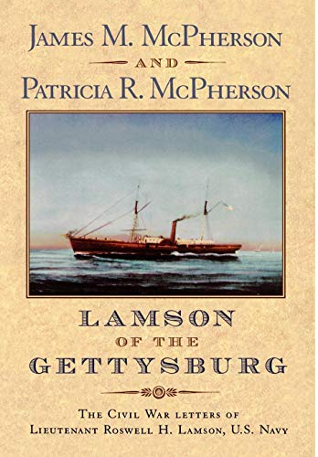 Lamson of the Gettysburg: The Civil War Letters of Lieutenant Roswell H. Lamson, U.S. Navy
