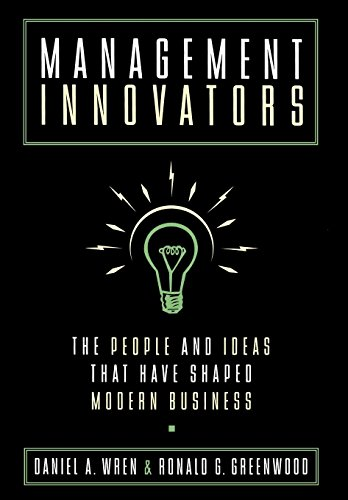 9780195117059: Management Innovators: The People and Ideas that Have Shaped Modern Business