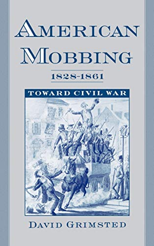 9780195117073: American Mobbing, 1828-1861: Toward Civil War
