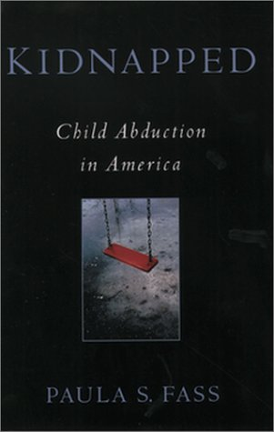 9780195117097: Kidnapped: Child Abduction in America