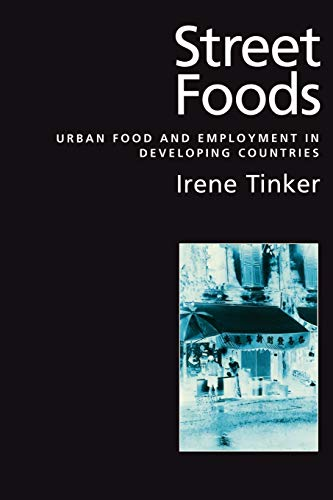 Street Foods: Urban Food and Employment in Developing Countries: Tinker, Irene