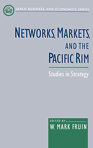 9780195117202: Networks, Markets, and the Pacific Rim: Studies in Strategy (Japan Business and Economics Series)