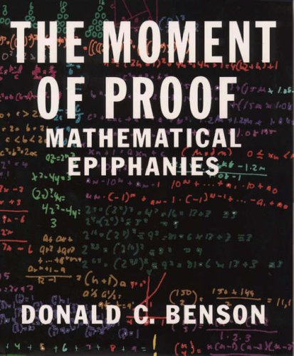 9780195117219: The Moment of Proof: Mathematical Epiphanies