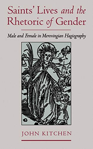 9780195117226: Saints' Lives and the Rhetoric of Gender: Male and Female in Merovingian Hagiography