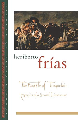 The Battle of Tomochic Memoirs of a: Frias, Heriberto