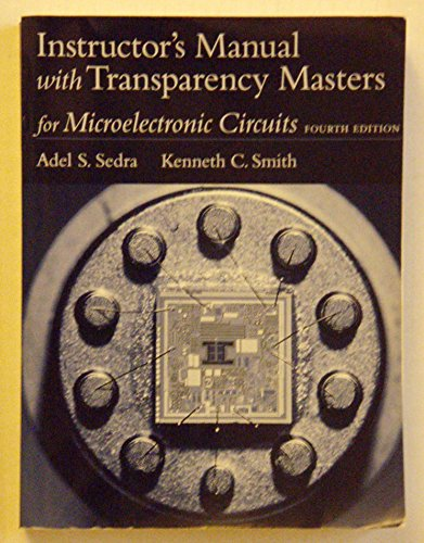 "Instructor's Manual with Transparency Masters for ""Microelectronic Circuits, Fourth ..."