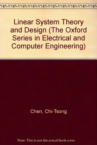 9780195117783: Linear System Theory and Design (The Oxford Series in Electrical and Computer Engineering)