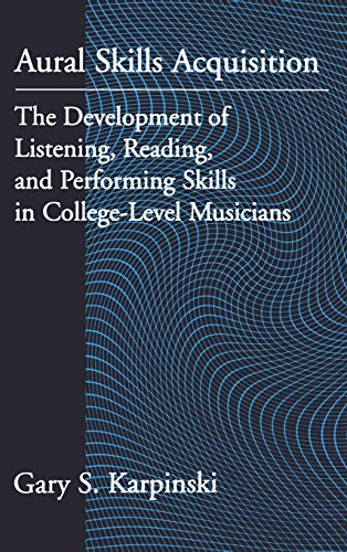 9780195117851: Aural Skills Acquisition: The Development of Listening, Reading, and Performing Skills in College-Level Musicians