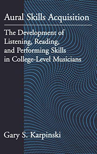 Aural Skills Acquisition: The Development of Listening,: Karpinski, Gary S.