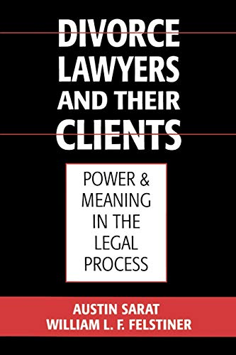 9780195117998: Divorce Lawyers and Their Clients: Power and Meaning in the Legal Process