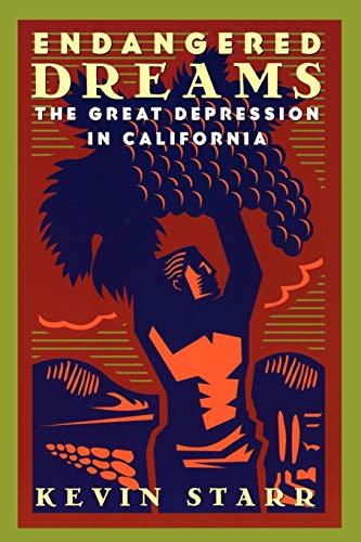 9780195118025: Endangered Dreams: The Great Depression in California (Americans California Dream Series)