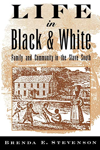 9780195118032: Life in Black and White: Family and Community in the Slave South