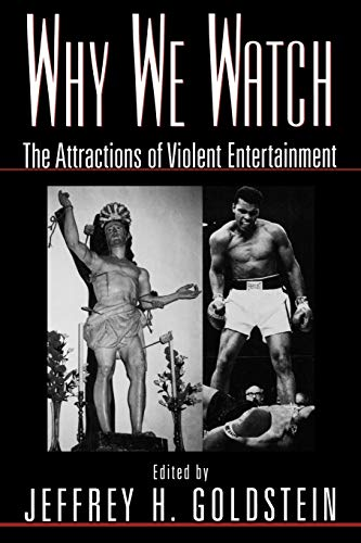 9780195118216: Why We Watch: The Attractions of Violent Entertainment