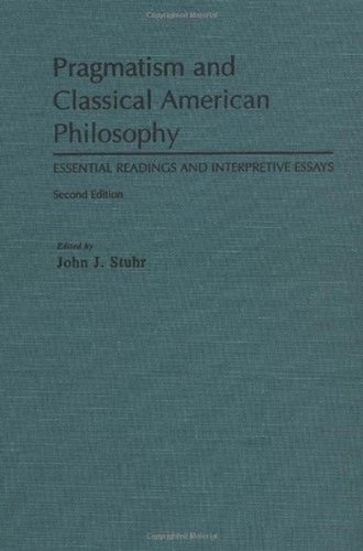 9780195118292: Pragmatism and Classical American Philosophy: Essential Readings and Interpretive Essays