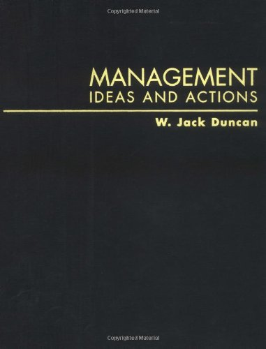 Management: Ideas and Actions: W. Jack Duncan