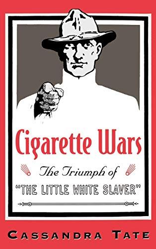 9780195118513: Cigarette Wars: The Triumph of