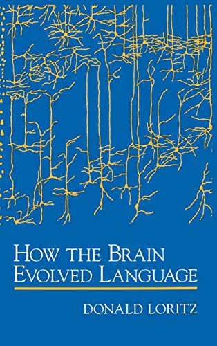 9780195118742: How the Brain Evolved Language