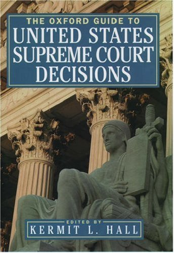 Oxford Guide to United States Supreme Court Decisions, The
