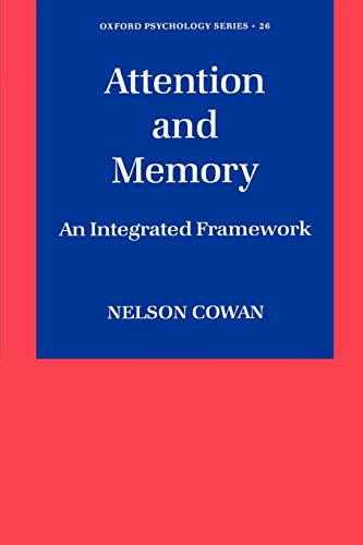 9780195119107: Attention and Memory: An Integrated Framework (Oxford Psychology Series)