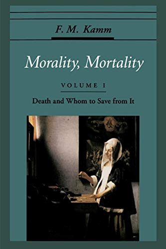 9780195119114: Morality, Mortality: Volume I: Death and Whom to Save from It: Death and Whom to Save from It Vol 1 (Oxford Ethics Series)