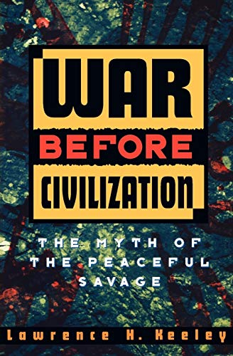 9780195119121: War Before Civilization: The Myth of the Peaceful Savage