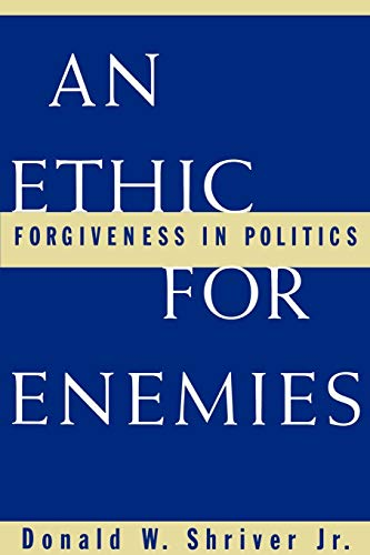 9780195119169: An Ethic For Enemies: Forgiveness in Politics