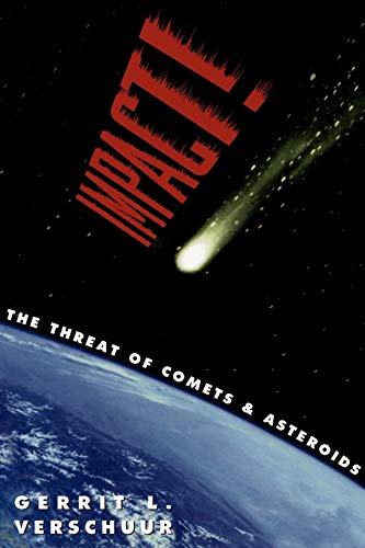 Impact! The Threat of Comets and Asteroids.