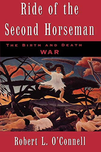 9780195119206: Ride of the Second Horseman: The Birth and Death of War