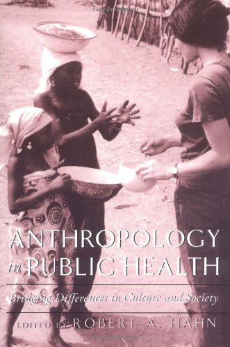 9780195119558: Anthropology in Public Health: Bridging Differences in Culture and Society
