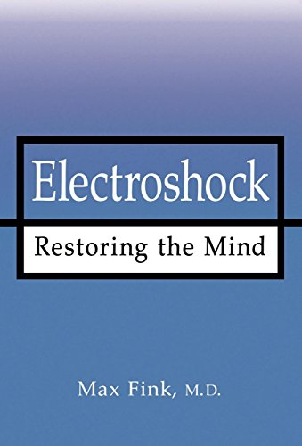 9780195119565: ELECTROSHOCK: Restoring the Mind