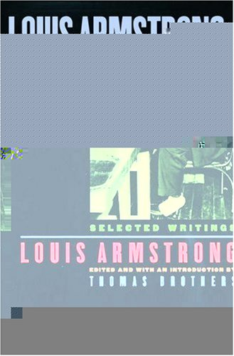9780195119589: Louis Armstrong, in His Own Words: Selected Writings