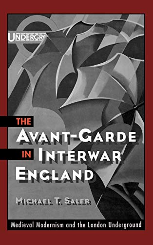 9780195119664: The Avant-Garde in Interwar England: Medieval Modernism and the London Underground