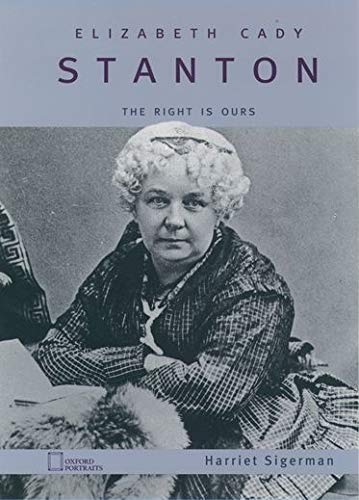 9780195119695: Elizabeth Cady Stanton: The Right Is Ours