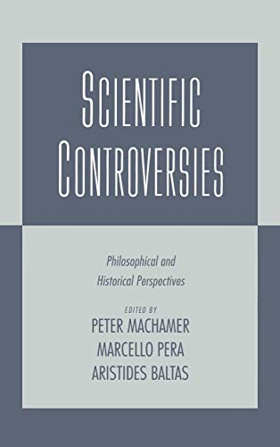 Scientific Controversies: Philosophical and Historical Perspectives.: MACHAMER, Peter, Marcello ...