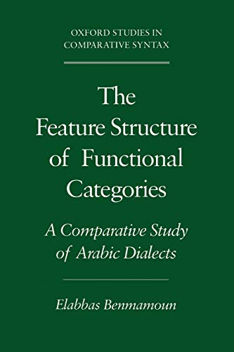 The feature structure of functional categories : a comparative study of Arabic dialects.: Benmamoun...